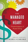 Managed Heart Commercialization of Human Feeling Updated with a New Preface