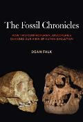 Fossil Chronicles How Two Controversial Discoveries Changed Our View Of Human Evolution
