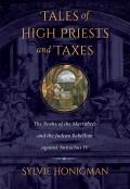 Tales of High Priests and Taxes: The Books of the Maccabees and the Judean Rebellion Against Antiochos IV