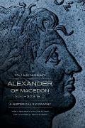 Alexander of Macedon 356 323 BC A Historical Biography