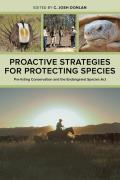 Proactive Strategies for Protecting Species: Pre-Listing Conservation and the Endangered Species ACT