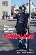 Jornalero Being A Day Laborer In The Usa