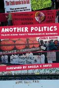 Another Politics: Talking Across Today's Transformative Movements