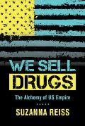 We Sell Drugs, 39: The Alchemy of Us Empire