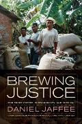 Brewing Justice Fair Trade Coffee Sustainability & Survival