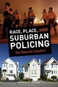 Race Place & Suburban Policing Too Close for Comfort