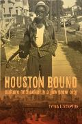 Houston Bound Culture & Color In A Jim Crow City
