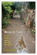 Mosquito Trails Ecology Health & The Politics Of Entanglement