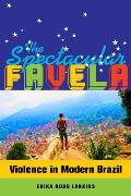 Spectacular Favela Violence In Modern Brazil