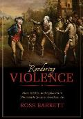 Rendering Violence: Riots, Strikes, and Upheaval in Nineteenth-Century American Art