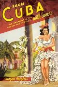 From Cuba with Love Sex & Money in the Twenty First Century