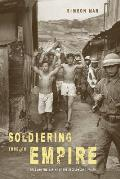 Soldiering Through Empire Race & The Making Of The Decolonizing Pacific