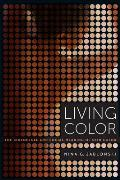 Living Color The Biological & Social Meaning Of Skin Color