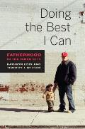 Doing The Best I Can Fatherhood In The Inner City