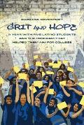 Grit and Hope: A Year with Five Latino Students and the Program That Helped Them Aim for College