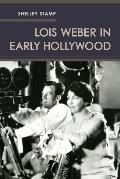 Lois Weber in Early Hollywood