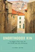 Unorthodox Kin Portuguese Marranos & the Global Search for Belonging