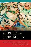 Science and Sensibility: Negotiating an Ecology of Place