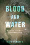 Blood & Water The Indus River Basin in Modern History