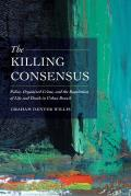 The Killing Consensus: Police, Organized Crime, and the Regulation of Life and Death in Urban Brazil