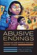 Abusive Endings Separation & Divorce Violence Against Women