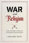 War & Religion Europe & the Mediterranean from the First through the Twenty first Centuries