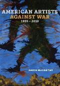 American Artists Against War, 1935 - 2010