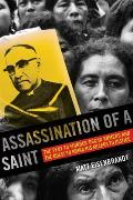 Assassination of a Saint: The Plot to Murder ?scar Romero and the Quest to Bring His Killers to Justice