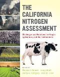 The California Nitrogen Assessment: Challenges and Solutions for People, Agriculture, and the Environment