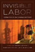 Invisible Labor: Hidden Work in the Contemporary World