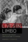 Lives In Limbo Undocumented & Coming Of Age In America