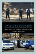 Twilight Policing: Private Security and Violence in Urban South Africa