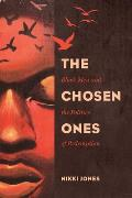 Chosen Ones Black Men & The Politics Of Redemption