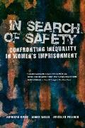 In Search Of Safety Confronting Inequality In Womens Imprisonment