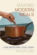 Making Modern Meals How Americans Cook Today