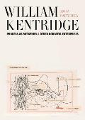 William Kentridge Process as Metaphor & Other Doubtful Enterprises
