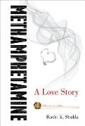 Methamphetamine: A Love Story