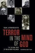 Terror in the Mind of God, Fourth Edition, Volume 13: The Global Rise of Religious Violence