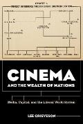 Cinema and the Wealth of Nations: Media, Capital, and the Liberal World System