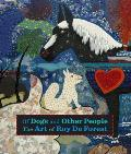 Of Dogs & Other People The Art of Roy De Forest