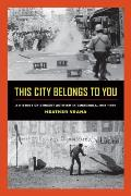 This City Belongs To You A History Of Student Activism In Guatemala 1944 1996