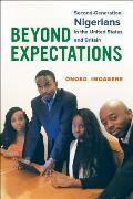 Beyond Expectations Second Generation Nigerians In The United States & Britain