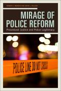 Mirage of Police Reform: Procedural Justice and Police Legitimacy