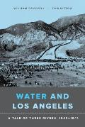 Water and Los Angeles: A Tale of Three Rivers, 1900-1941