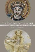 The Two Eyes of the Earth, Volume 45: Art and Ritual of Kingship Between Rome and Sasanian Iran