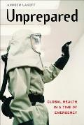 Unprepared: Global Health in a Time of Emergency