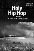 Holy Hip Hop in the City of Angels, Volume 19