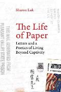 The Life of Paper: Letters and a Poetics of Living Beyond Captivity