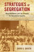 Strategies Of Segregation Race Residence & The Struggle For Educational Equality
