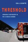 Threshold, 41: Emergency Responders on the Us-Mexico Border